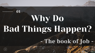 Why Do Bad Things Happen - the book of Job