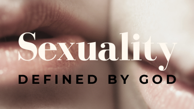 Sexuality Defined By God