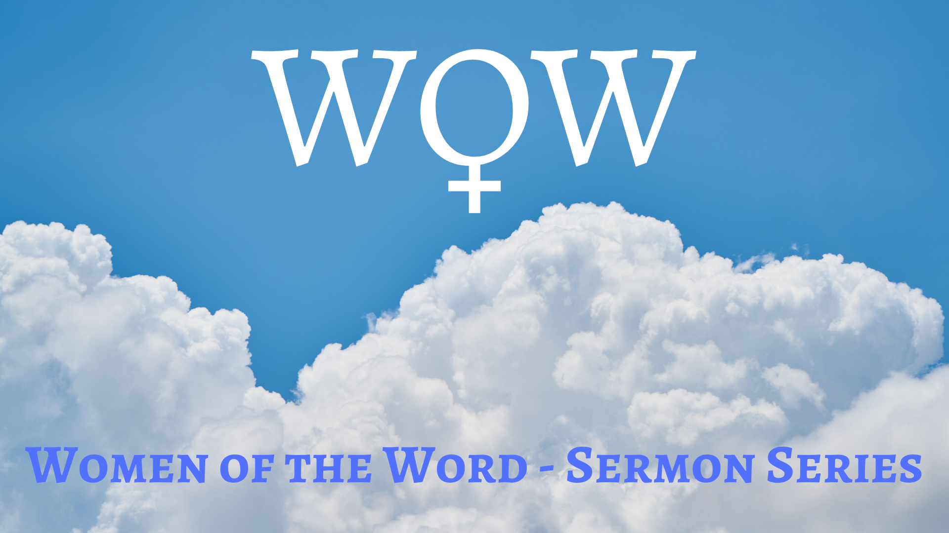 Women of the Word Sermon Series.png (1.69 MB)